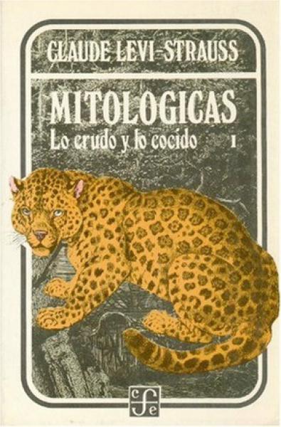 MITOLOGICAS I.LO CRUDO Y LO COCIDO