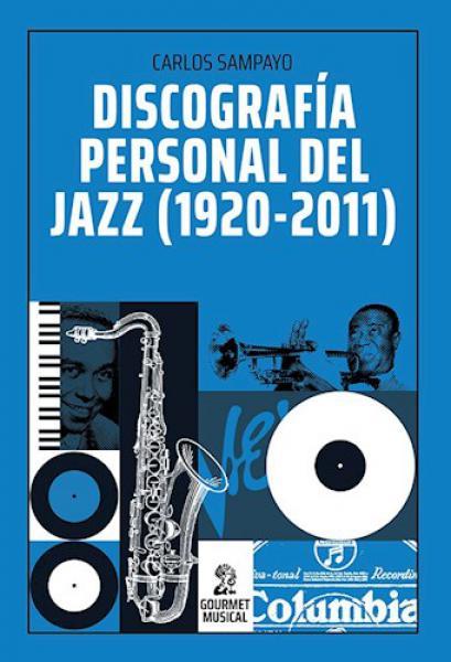 DISCOGRAFIA PERSONAL DEL JAZZ 1920-2011
