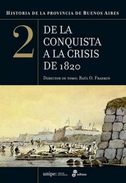 DE LA CONQUISTA A LA CRISIS DE 1820