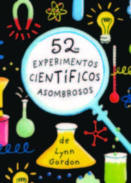52 EXPERIMENTOS CIENTIFICOS ASOMBROSOS