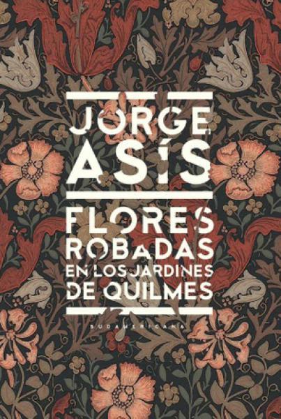 FLORES ROBADAS EN LOS JARDINES DE QUILME