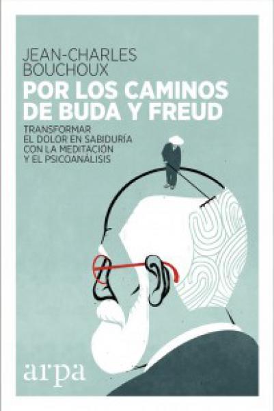 POR LOS CAMINOS DE BUDA Y FREUD