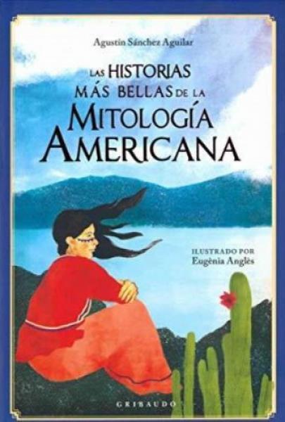 HISTORIAS MAS BELLAS DE LA MITOLOGIA AME