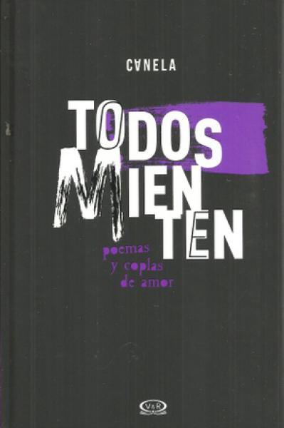 TODOS MIENTEN - POEMAS Y COPLAS DE AMOR