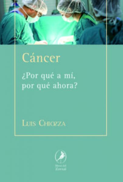 CANCER ¿POR QUE A MI POR QUE AHORA?