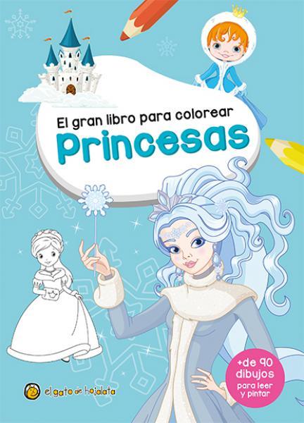 EL GRAN LIBRO PARA COLOREAR PRINCESAS