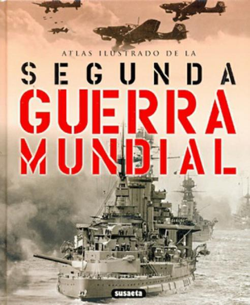 SEGUNDA GUERRA MUNDIAL - ATLAS ILUSTRADO