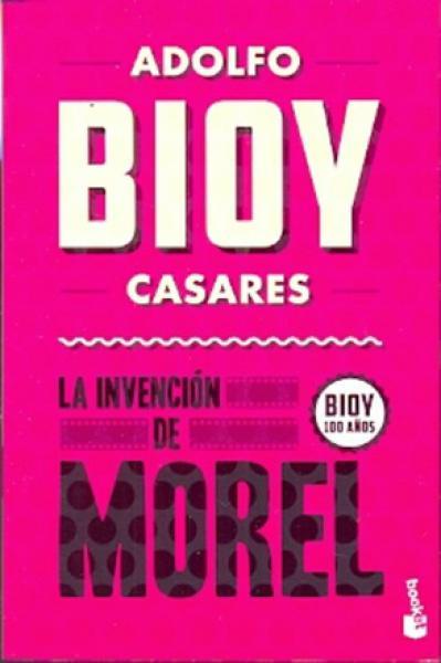 LA INVENCION DE MOREL (BIOY 100)