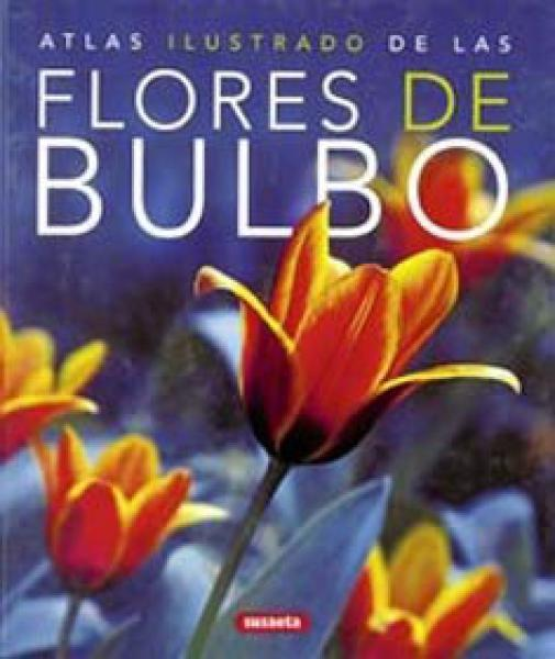 ATLAS ILUSTRADO DE LAS FLORES DE BULBO