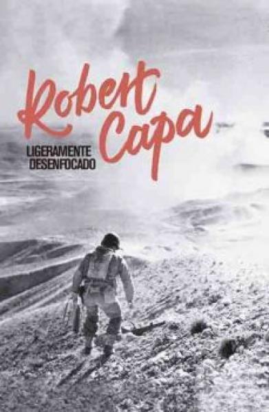 ROBERT CAPA - LIGERAMENTE DESENFOCADO