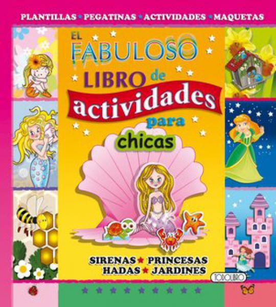 FABULOSO LIBRO D/L ACTIVIDADES P/CHICAS