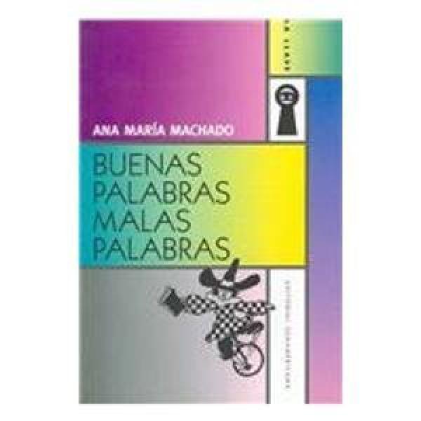 BUENAS PALABRAS, MALAS PALABRAS
