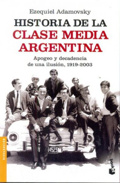 HISTORIA DE LA CLASE MEDIA ARGENTINA (B)