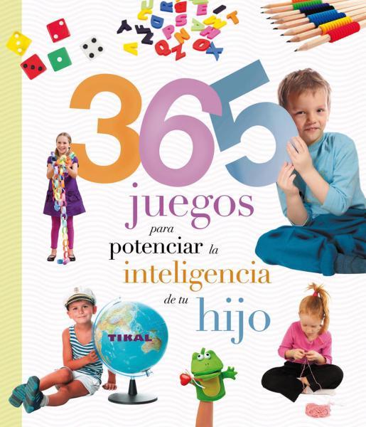 365 JUEGOS PARA POTENCIAR L/INTELIGENCIA