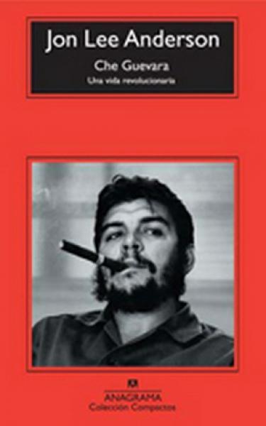 CHE GUEVARA - UNA VIDA REVOLUCIONARIA