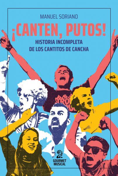 CANTEN, PUTOS! HISTORIA INCOMPLETA DE...