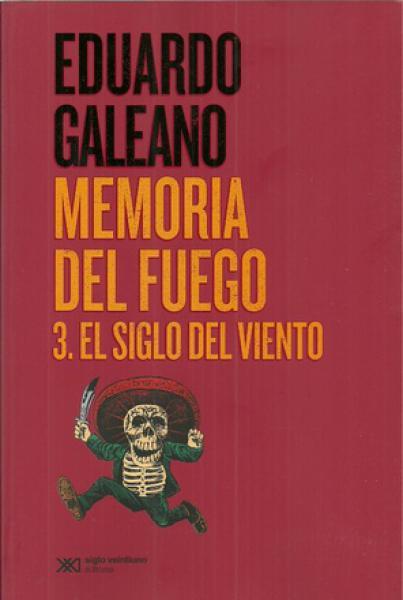 MEMORIA DEL FUEGO 3 EL SIGLO DEL VIENTO
