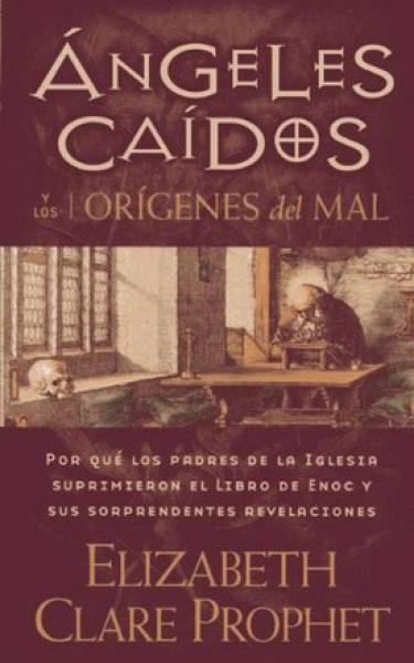 ANGELES CAIDOS Y LOS ORIGINES DEL MAL