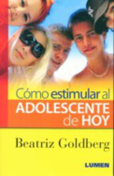 COMO ESTIMULAR AL ADOLESCENTE DE HOY