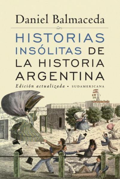 HISTORIAS INSOLITAS DE LA HIST.ARGENTINA