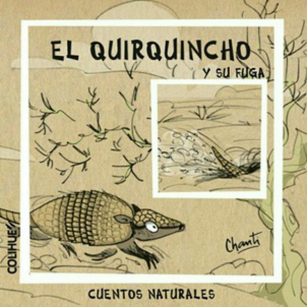 EL QUIRQUINCHO Y SU FUGA