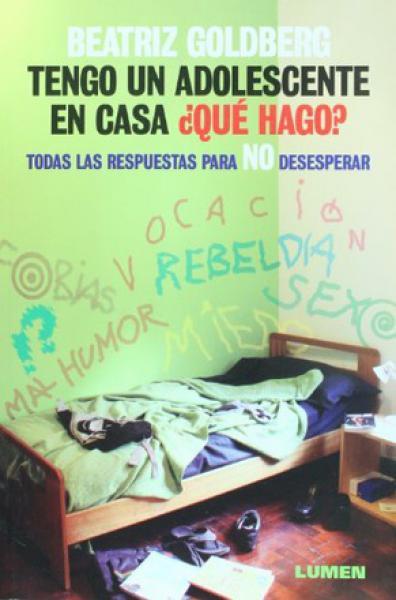 TENGO UN ADOLESCENTE EN CASA, QUE HAGO?