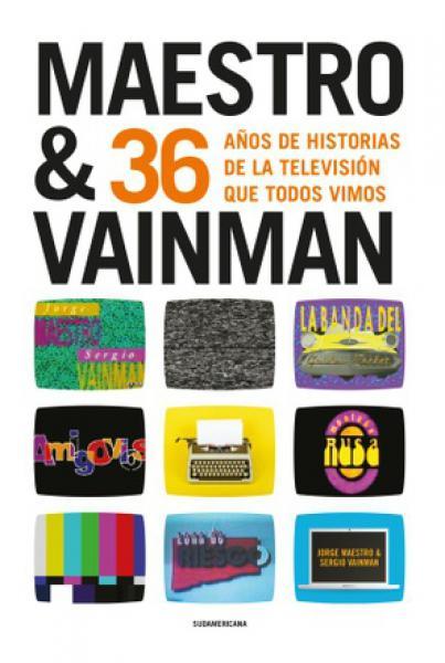 MAESTRO Y VAINMAN 36 AÑOS DE HISTORIAS