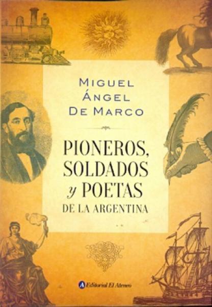 PIONEROS,SOLDADOS Y POETAS DE LA ...