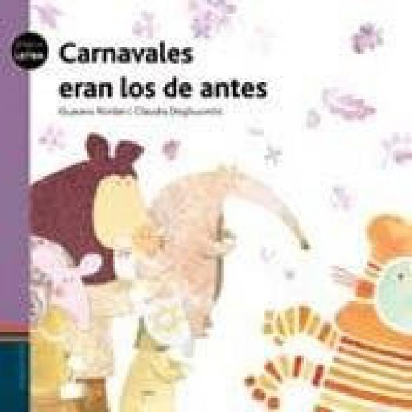 CARNAVALES ERAN LOS DE ANTES