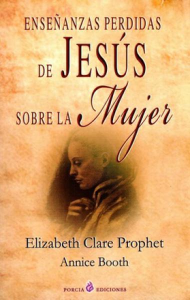 ENSEÑANZAS PERDIDAS DE JESUS S/LA MUJER