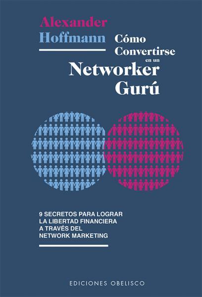 COMO CONVERTIRSE EN UN NETWORKER GURU