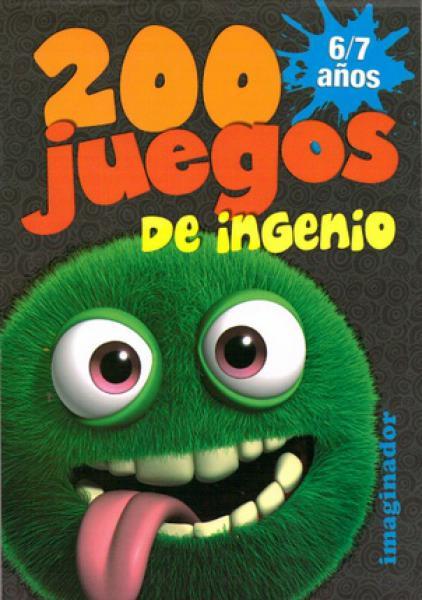 200 JUEGOS DE INGENIO 6-7 AÑOS