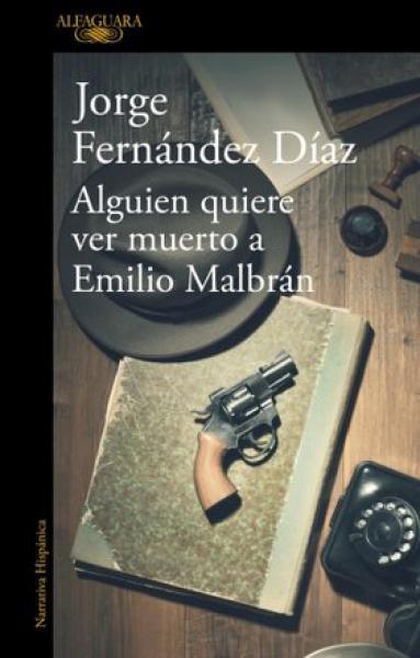 ALGUIEN QUIERE VER MUERTO A EMILIO MALBR