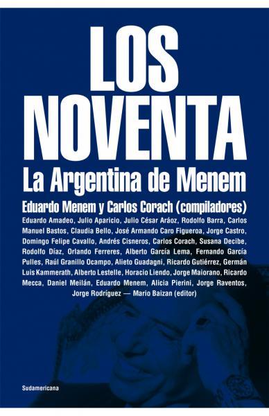 LOS NOVENTA (LA ARGENTINA DE MENEM)