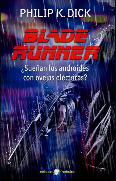 BLADE RUNNER ¿SUEÑAN LOS ANDROIDES CON..
