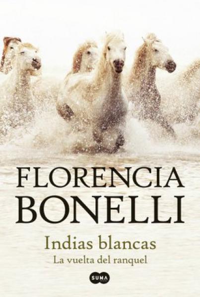 INDIAS BLANCAS - LA VUELTA DEL RANQUEL