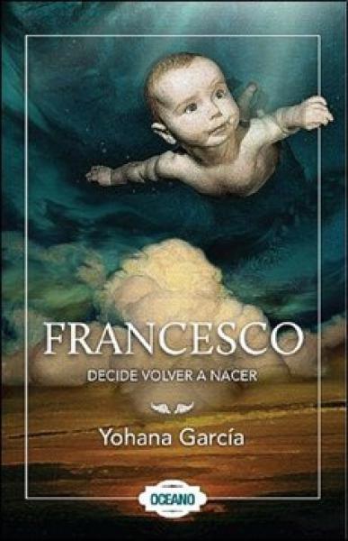 FRANCESCO - DECIDE VOLVER A NACER