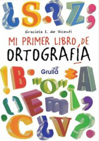 MI PRIMER LIBRO DE ORTOGRAFIA