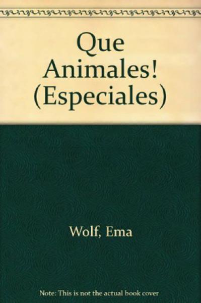 QUE ANIMALES!