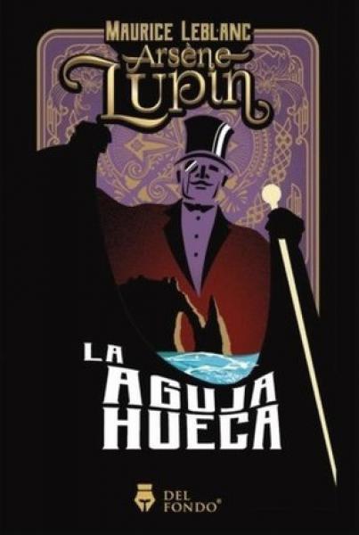 ARSENE LUPIN LA AGUJA HUECA