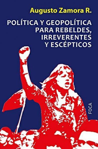 POLITICA Y GEOPOLITICA PARA REBELDES ...