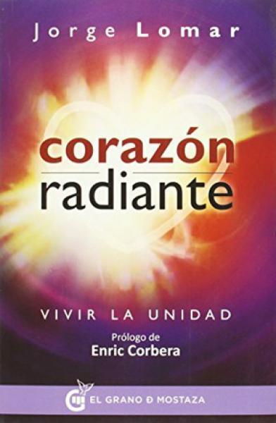 CORAZON RADIANTE - VIVIR LA UNIDAD