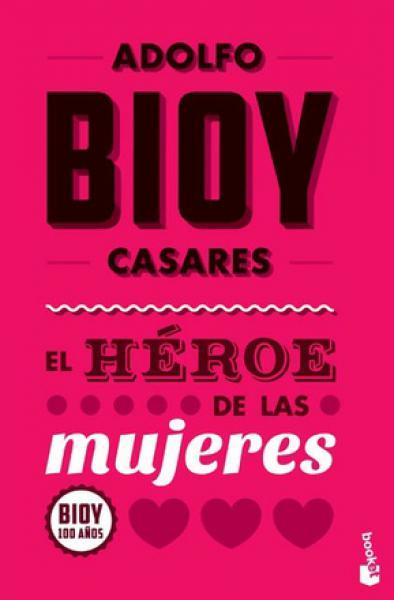 EL HEROE DE LAS MUJERES (BIOY 100)