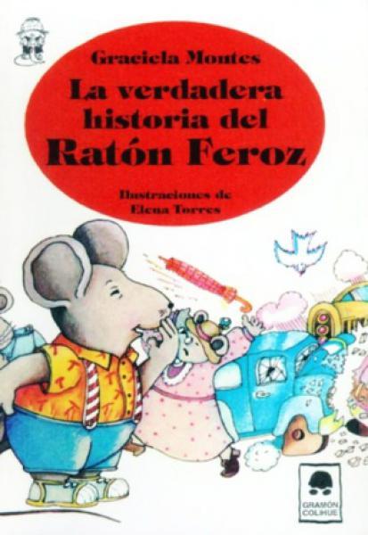VERDADERA HISTORIA DEL RATON FEROZ