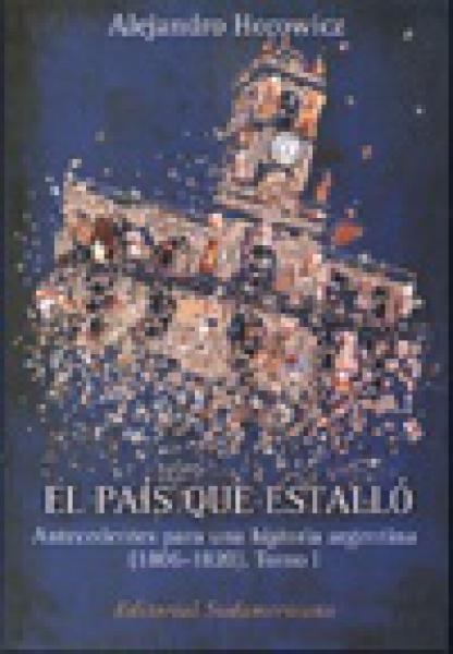 EL PAIS QUE ESTALLO T.1 (1806-1820)
