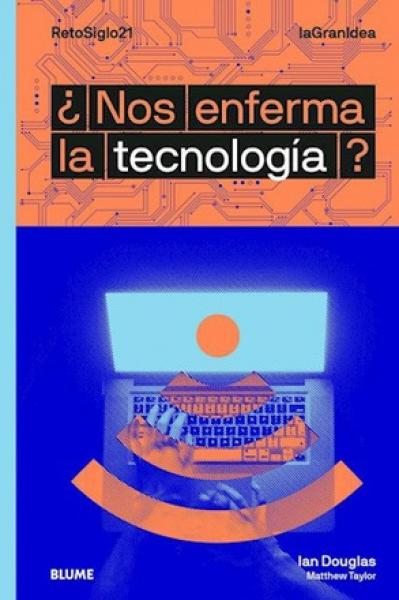 NOS ENFERMA LA TECNOLOGIA?
