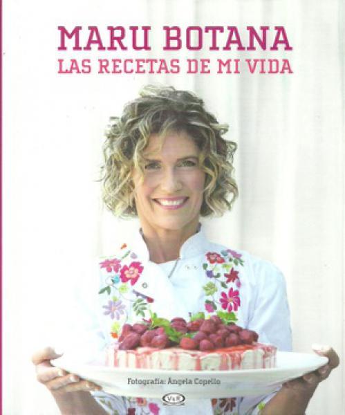 MARU BOTANA - LAS RECETAS DE MI VIDA