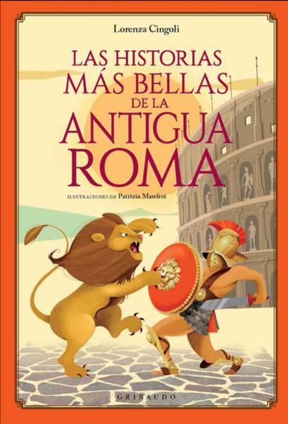 HISTORIAS MAS BELLAS DE LA ANTIGUA ROMA