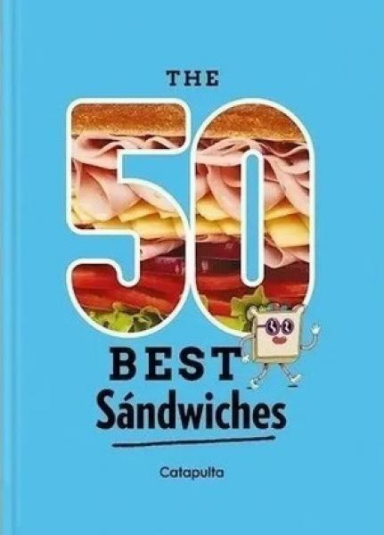 THE 50 BEST SANDWICHES