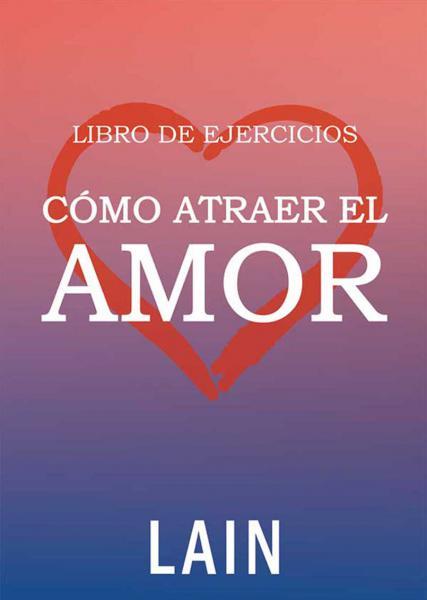 LIBRO DE EJERCICIOS COMO ATRAER EL AMOR